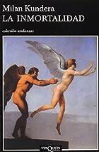 La Inmortalidad by Milan Kundera