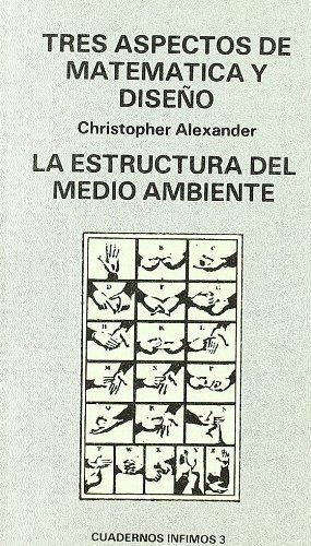 tres-aspectos-de-matematica-y-diseno-la-estructura-del-medio-ambiente-spanish-edition