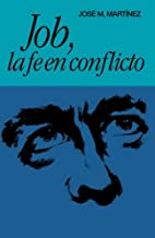 Job, la fe en conflicto (Spanish Edition) by…