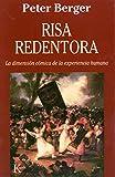 Berger, Peter: Risa Redentora: La Dimension Comica de La Experiencia Humana (Spanish Edition)