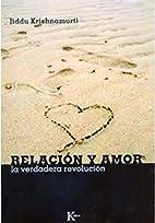 Relacion y amor: La verdadera revolucion by…