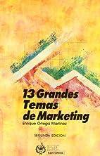 13 grandes temas de marketing by Enrique…