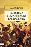 Landes, David S.: La Riqueza y La Pobreza de Las Naciones (Spanish Edition)