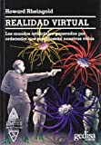Rheingold, Howard: Realidad Virtual (Spanish Edition)