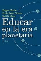 Educar En La Era Planetaria (Libertad Y…