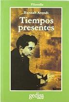 Tiempos Presentes by Hannah Arendt