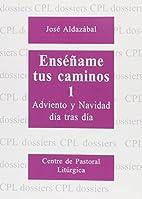 Enséñame tus caminos by José Aldazábal