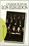 Potok, Chaim: Los elegidos / The Chosen (Spanish Edition)
