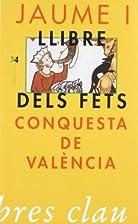 Conquesta de València: Llibre dels fets…