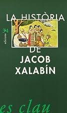 La Història de Jacob Xalabín. Història de…