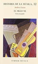 El siglo XX, tercera parte by Lanza Andre