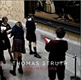 Struth, Thomas: Making Time
