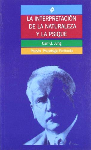 la-interpretacion-de-la-naturaleza-y-la-psique-the-interpretation-of-nature-and-psyche-psicologia-profunda-depth-psychology-spanish-edition