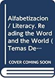 Freire, Paulo: Alfabetizacion / Literacy. Reading the Word and the World (Temas De Educacion / Education Topics) (Spanish Edition)
