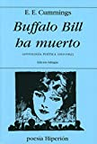 CUMMINGS E.E.: BUFFALO BILL HA MUERTO (ANTOLOGIA POETICA 1910-1962). BILINGUE
