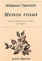 Menos rosas by Mahmud Darwix