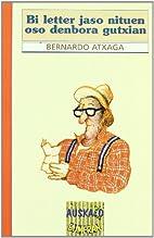Bi letter jaso nituen oso denbora gutxian by…