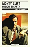Fernandez, Lluis: Monty Clift: Pasion secreta (Coleccion Rey de bastos) (Spanish Edition)