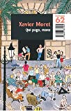 Moret, Xavier: Qui Paga, Mana