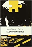 Sierra i Fabra, Jordi: El Dolor Invisible