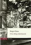 Hugo Claus: Una dolça destrucció