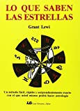 Lewi, Grant: lo que saben las estrellas/ What the Stars Know (Spanish Edition)