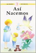 Así nacemos by Alicia Montserrat Femenía;…