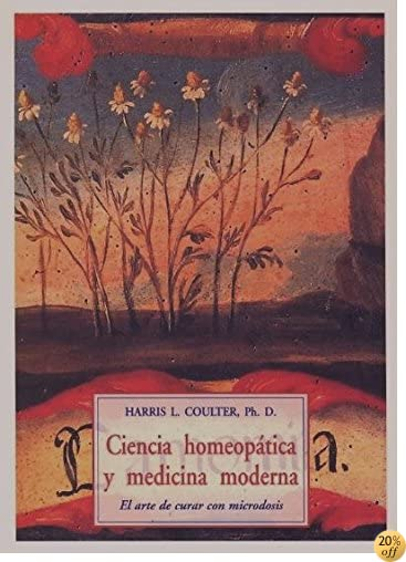 Ciencia Homeopatica y Ciencia Moderna (Spanish Edition)