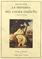 La historia del califa cigüeña y otros…
