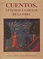 Cuentos Leyendas y Fabulas de La India by…
