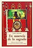 Mander, Jerry: En Ausencia de Lo Sagrado (Spanish Edition)