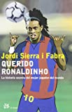 Sierra I Fabra, Jordi: Querido Ronaldinho