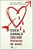 Canals, Cuca: 500.000 Historias De Amor