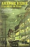 Oakley Hall: Ambrose Bierce y la Reina de Picas