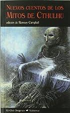 Nuevos cuentos de los mitos de Cthulhu by…
