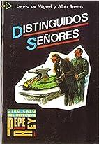 Distinguidos Señores by Loreto de Miguel