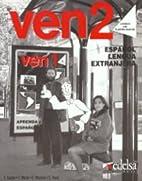 Ven 2: Espanol Lengua Extranjera, Libro de…