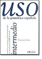 Uso De LA Gramatica Espanola: Intermedio…