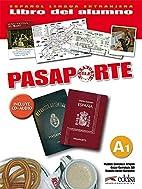 Pasaporte Libro Del Alumno: A1 by Matilde…