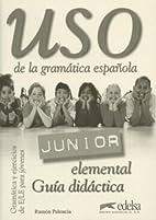USO Junior de la gramática española :…