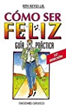 Keyes, Ken, Jr.: The Como Ser Feliz - Guia Practica Pocket (Spanish Edition)