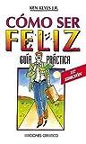 Keyes, Ken, Jr.: The Como Ser Feliz - Guia Practica Pocket (Spanish Edition)