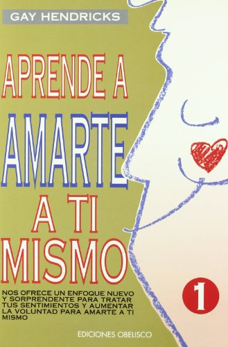 aprende-a-amarte-a-ti-mismo-learning-to-love-yourself-spanish-edition