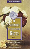 Roberts, Ken: El Secreto de Un Hombre Rico (Spanish Edition)