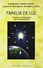 Familia De Luz by Barbara Marciniak