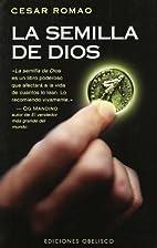 La Semilla de Dios by Cesar Romao