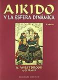 Ratti, Oscar: Aikido y La Esfera Dinamica (Spanish Edition)