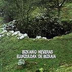 neveros de bizkaia - bizkaiko elurzuloak