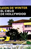 Winter, Leon de: El Cielo De Hollywood
