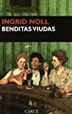 Noll, Ingrid: Benditas viudas (Narrativa) (Spanish Edition)